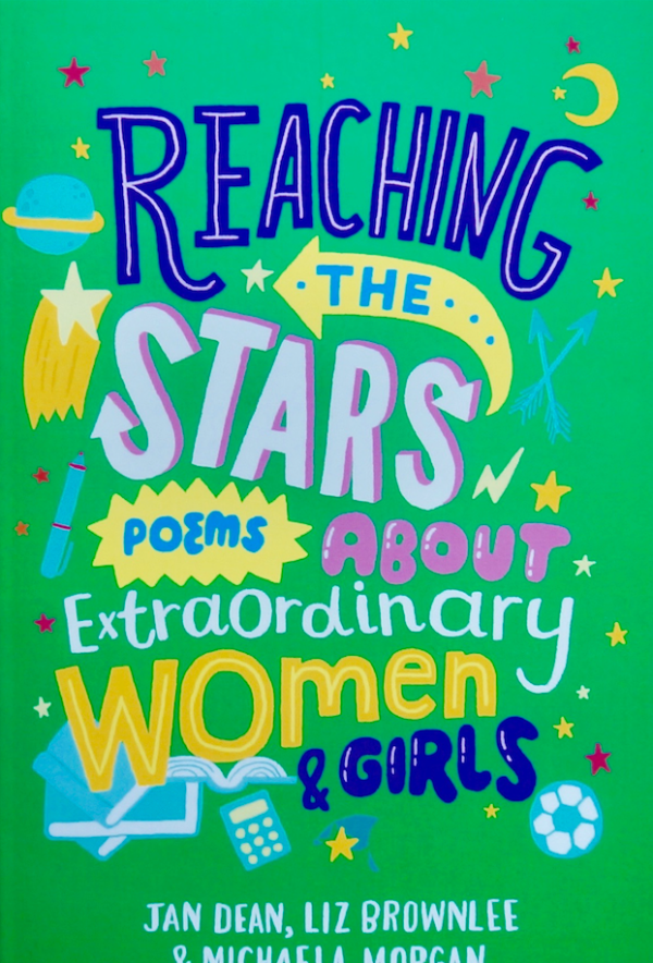 Reaching the Stars, Poems about Extraordinary Women and Girls, poems about amazing women through the ages up until now. Each woman or girl is placed in time and situation. From Khutulun, Mongolian Warrier Princess, through Rosa Parks, Malala to some young women of today, making a difference. space women, Scientists, Zoologists, Spies - they all changed the world!